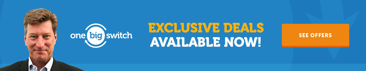 One Big Switch Exclusive Deals Available Now!